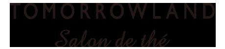 TOMORROWLAND Salon de thé